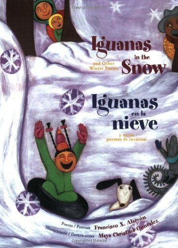 Iguanas in the Snow: And Other Winter Poems / Iguanas en la...