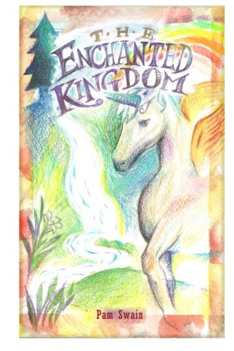 Book: The Enchanted Kingdom by Pam Swain