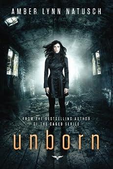 Unborn by [Amber Lynn Natusch]