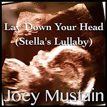 Lay Down Your Head (Stella's Lullaby)