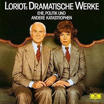 Loriots dramatische Werke: Ehe, Politik und andere Katastrophen