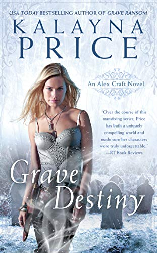Grave Destiny (An Alex Craft Novel, Band 6)