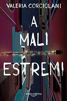 A mali estremi (La colf e l'ispettore Vol. 3) di [Valeria Corciolani]
