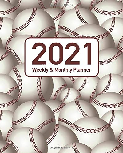 2021 Planner Weekly and Monthly: Baseball and Softball Themed 53 Week Full Year Calendar Planner Organizer Including Holidays for Baseball Coaches Players and Athletes (Perfect Your Day Planners 2021)