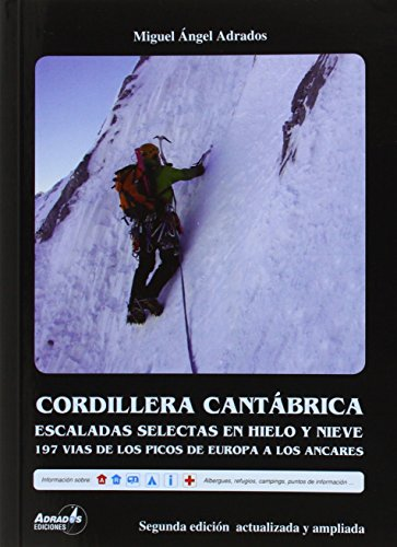 Cordillera Cantábrica. Escaladas selectas en hielo y nieve.: 195 vías de los Picos de Europa a los Ancares