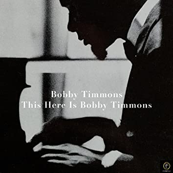 Bobby Timmons, This Here Is Bobby Timmons