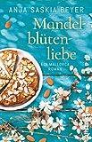 Mandelblütenliebe: Ein Mallorca Roman