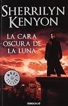By Sherrilyn Kenyon La cara oscura de la luna / Dark Side of The Moon (Los Cazadores Oscuros / Dark-Hunters) (Spanish Ed (...