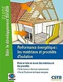 Performance énergétique - Les matériaux et procédés d'isolation - Choix et mise en oeuvre des matériaux et des procédés, Performances et références réglementaires, Plus de 35 solutions analysées