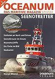 OCEANUM, das maritime Magazin SPEZIAL Seenotretter: Seenotretter: Die Chronik der DGzRS - Harald Focke