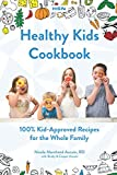 Healthy Kids Cookbook: 100% 'Kid-Approved' Recipes For The Whole Family