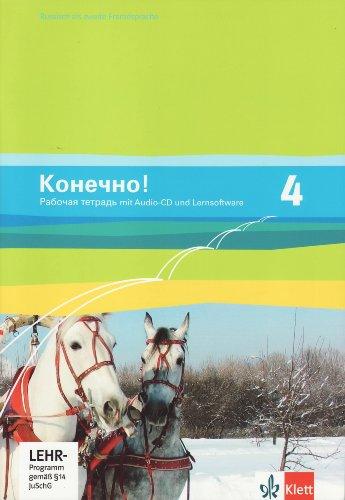 Konetschno! 4: Arbeitsheft mit Audio-CD und Lernsoftware 4. Lernjahr (Konetschno!. Russisch als 2. Fremdsprache. Ausgabe ab 2008)