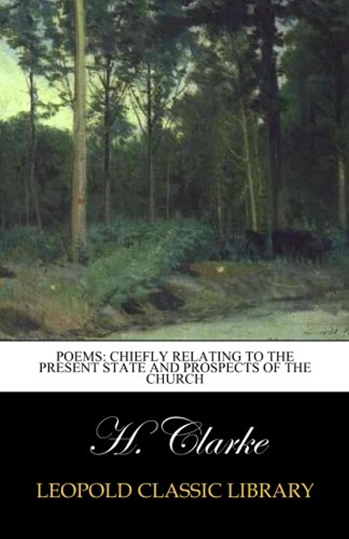 意欲熟読する幽霊Poems: chiefly relating to the present state and prospects of the Church