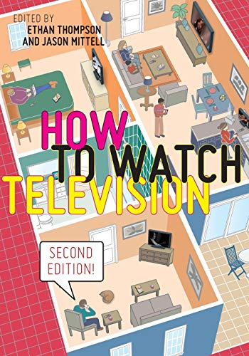 Compare Textbook Prices for How to Watch Television, Second Edition User's Guides to Popular Culture, 3 2 Edition ISBN 9781479898817 by Thompson, Ethan,Mittell, Jason