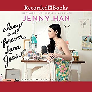 Always and Forever, Lara Jean                   Written by:                                                                                                                                 Jenny Han                               Narrated by:                                                                                                                                 Laura Knight Keating                      Length: 9 hrs and 5 mins     72 ratings     Overall 4.5