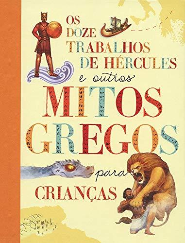 Os doze trabalhos de Hércules e outros mitos
