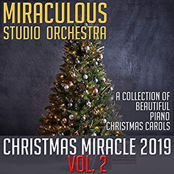 Christmas Miracle 2019, Vol. 2: A Collection of Beautiful Piano Christmas Carols