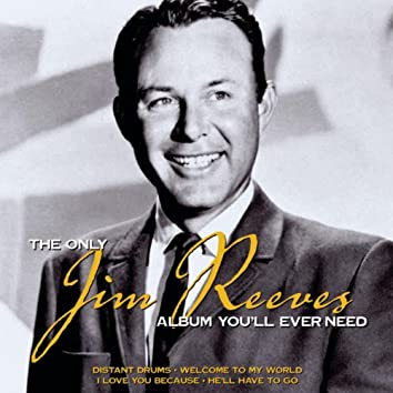 The Only Jim Reeves Album You'll Ever Need