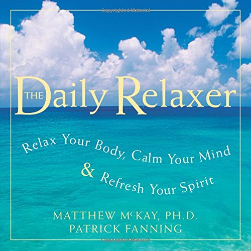 Daily Relaxer: Relax Your Body, Calm Your Mind & Refresh Your Spirit