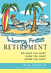 Worry Free Retirement by Brian Fricke