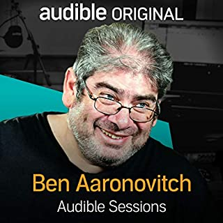Ben Aaronovitch     Audible Sessions: FREE Exclusive Interview              By:                                                                                                                                 Robin Morgan                               Narrated by:                                                                                                                                 Ben Aaronovitch                      Length: 23 mins     102 ratings     Overall 4.4