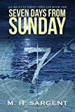 Seven Days From Sunday (An MP-5 CIA Series Thriller Book 1) (English Edition)