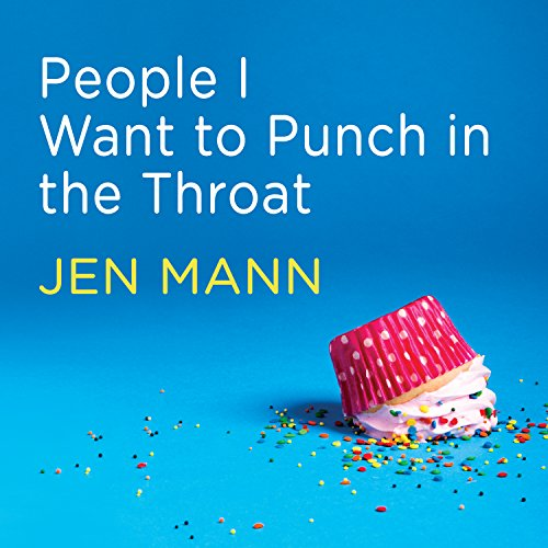 People I Want to Punch in the Throat audiobook cover art