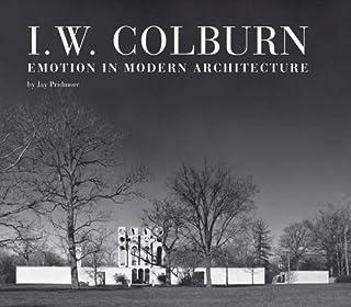 I. W. Colburn: Emotion in Modern Architecture