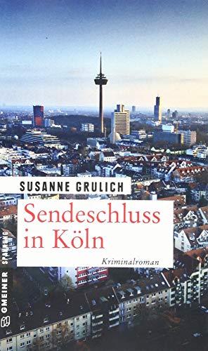 Sendeschluss in Köln: Kriminalroman (Kriminalromane im GMEINER-Verlag)