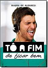 To A Fim De Ficar Bem (Em Portuguese do Brasil)