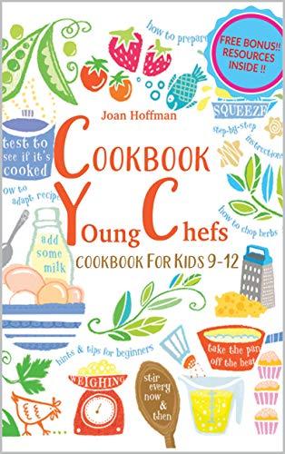 Cookbook Young Chefs - Cookbook For Kids 9-12: cookbook for beginners, cookbook for teens, cookbook breakfast, cookbook baking (America's Test Kitchen Kids 1)