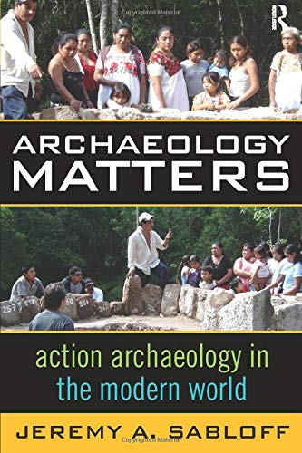 Archaeology Matters (Key Questions in Anthropology)