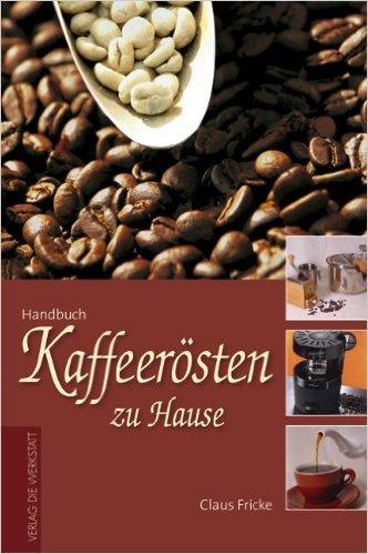 Kaffeerösten zu Hause ( 2012 )
