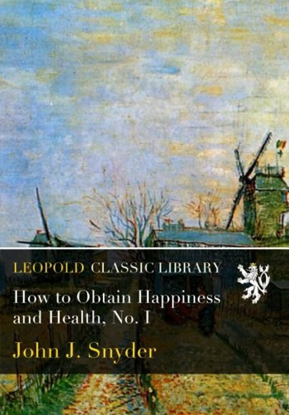 カプセル細菌原告How to Obtain Happiness and Health, No. I