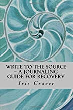 Write to the Source: A Journaling Guide for Recovery