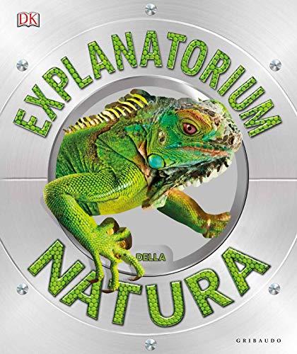 Explanatorium della natura. Ediz. a colori