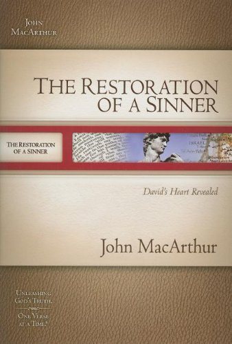 Restoration of a Sinner, The: David's Heart Revealed (MacArthur Bible Studies)