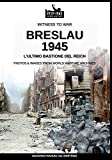 Breslau 1945: l'ultimo bastione del Reich: 15 (Witness to War)...
