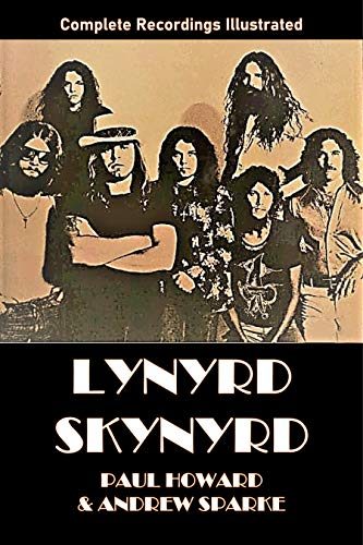 Lynyrd Skynyrd: Complete Recordings Illustrated (Essential Discographies) (English Edition)