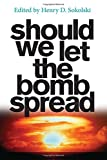 Should We Let the Bomb Spread