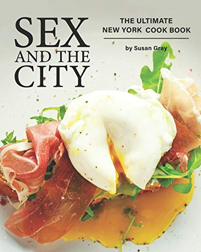 Sex and the City: The Ultimate New York Cook Book