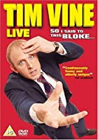 Tim Vine - Live: So I Said to This Bloke [Import anglais]