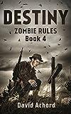 Destiny: Zombie Rules Book 4 (English Edition)
