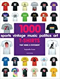Image of 1000 T-Shirts: That Make a Statement