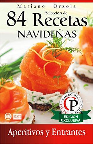 SELECCIÓN DE 84 RECETAS NAVIDEÑAS - APERITIVOS Y ENTRANTES