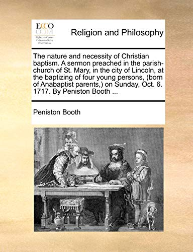 The nature and necessity of Christian baptism. A sermon preached in the...