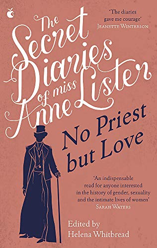 The Secret Diaries of Miss Anne Lister – Vol.2: No Priest But Love