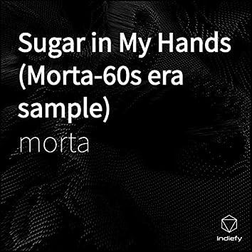 Sugar in My Hands (Morta-60s era sample)