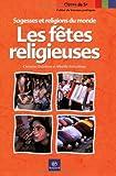 Les Fêtes religieuses : Sagesses et Religions du monde - Cahiers de travaux pratiques, classe de 5e