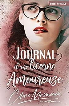 Journal d'une licorne amoureuse par [Céline Musmeaux, Sweet Romance]